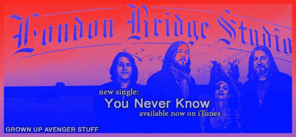 You Never Know - London Bridge Studio - Now on iTunes!